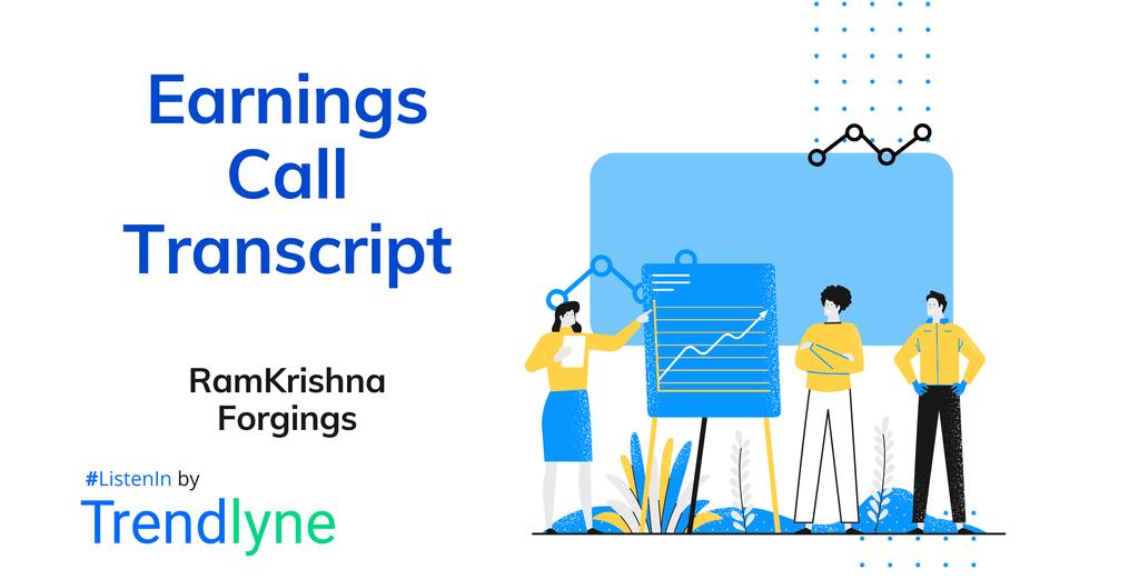 Earnings Call Transcript - Ramkrishna Forgings (RKForge) for Q3FY20